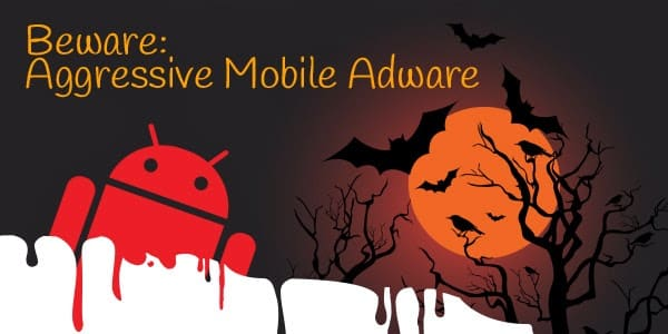War Against Mobile Adware Still Exists, More Than 1000 Of Mobile Apps Contains Adware