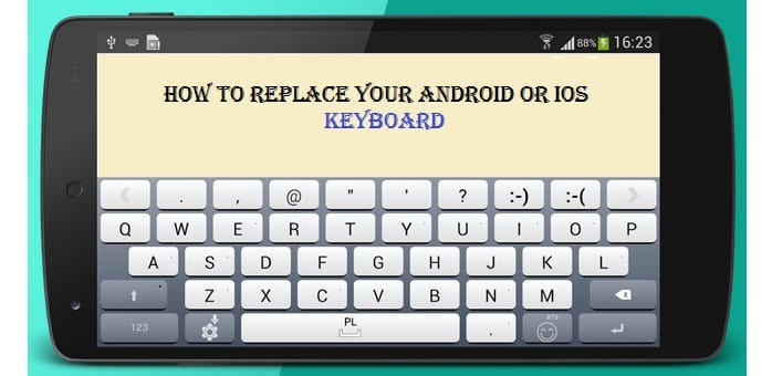 How to replace your Android or iOS keyboard