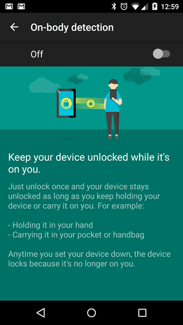 Android's smart lock keeps the phone unlocked when the user is walking or sees a trusted face