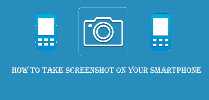 How to take Screenshots on Android, iPhone and Windows smartphones