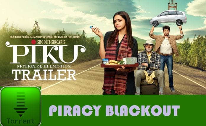 Bollywood film 'Piku' makers get a piracy blackout order against The Pirate Bay, Kickass, Vimeo and many more torrent websites