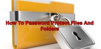 How to Password Protect Files, Photos, Videos and Other Docs Using Encryption