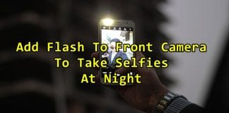 How to Add Flash To Your Front Camera To Take Photo at Night