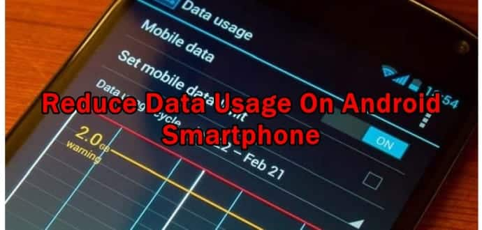 10 Simple Ways To Reduce Data Usage On Your Android Smartphone