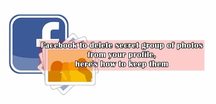 Facebook to delete a secret group of photos from your FB ...