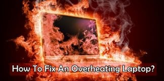 How To Fix An Overheating Laptop?