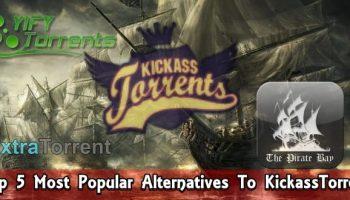 Top 5 Most Popular Alternatives To KickassTorrents