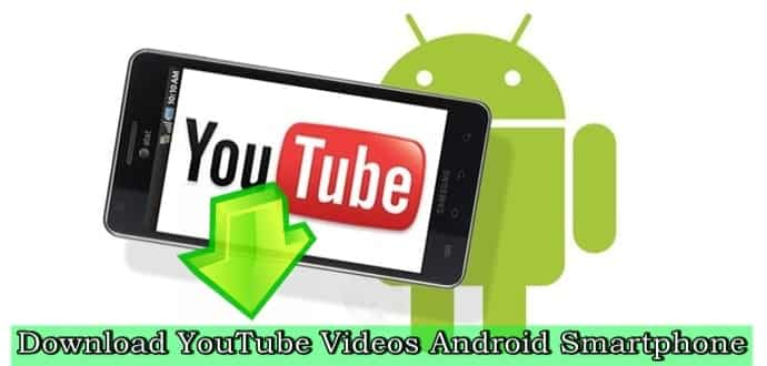 download videos youtube android