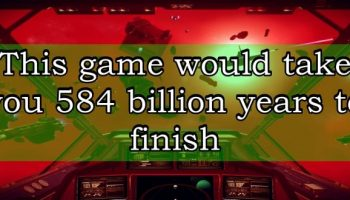 This game would take you 584 billion years to finish