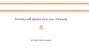 """Trying to run a search, or clicking any link on the site changes that message to """"Torrentz will always love you. Farewell."""""""