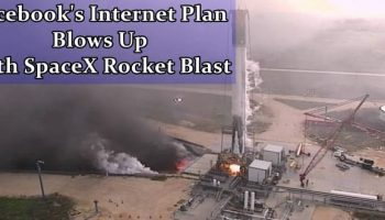 Facebook Internet Satellite Destroyed In SpaceX Rocket Explosion