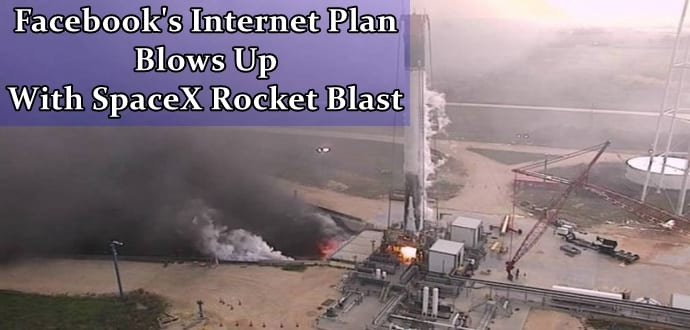 Facebook Internet Satellite Destroyed In SpaceX Rocket Explosion