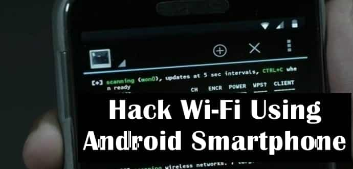 How to hack Wi-Fi using your Android smartphone