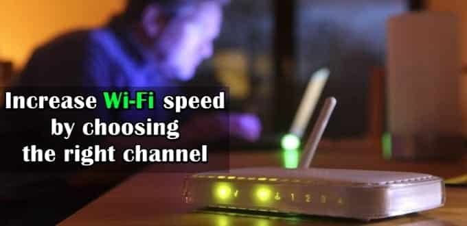 How to increase your Wi-Fi speed by choosing the right