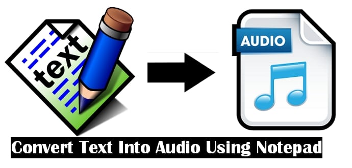 How to convert text to audio using Notepad in Windows OS