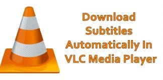 Steps To Download Subtitles Automatically In VLC Media Player