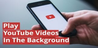 How to play YouTube videos in the background on your smartphone