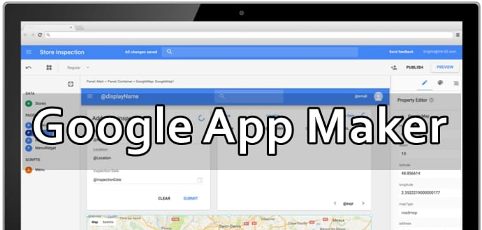 Google Launches App Maker To Help Anyone Easily Build Custom Enterprise Software Techworm