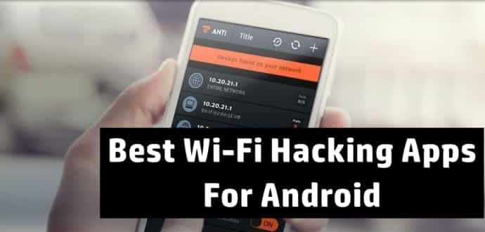 10 Best Wi-Fi Hacking Apps For Android- 2018