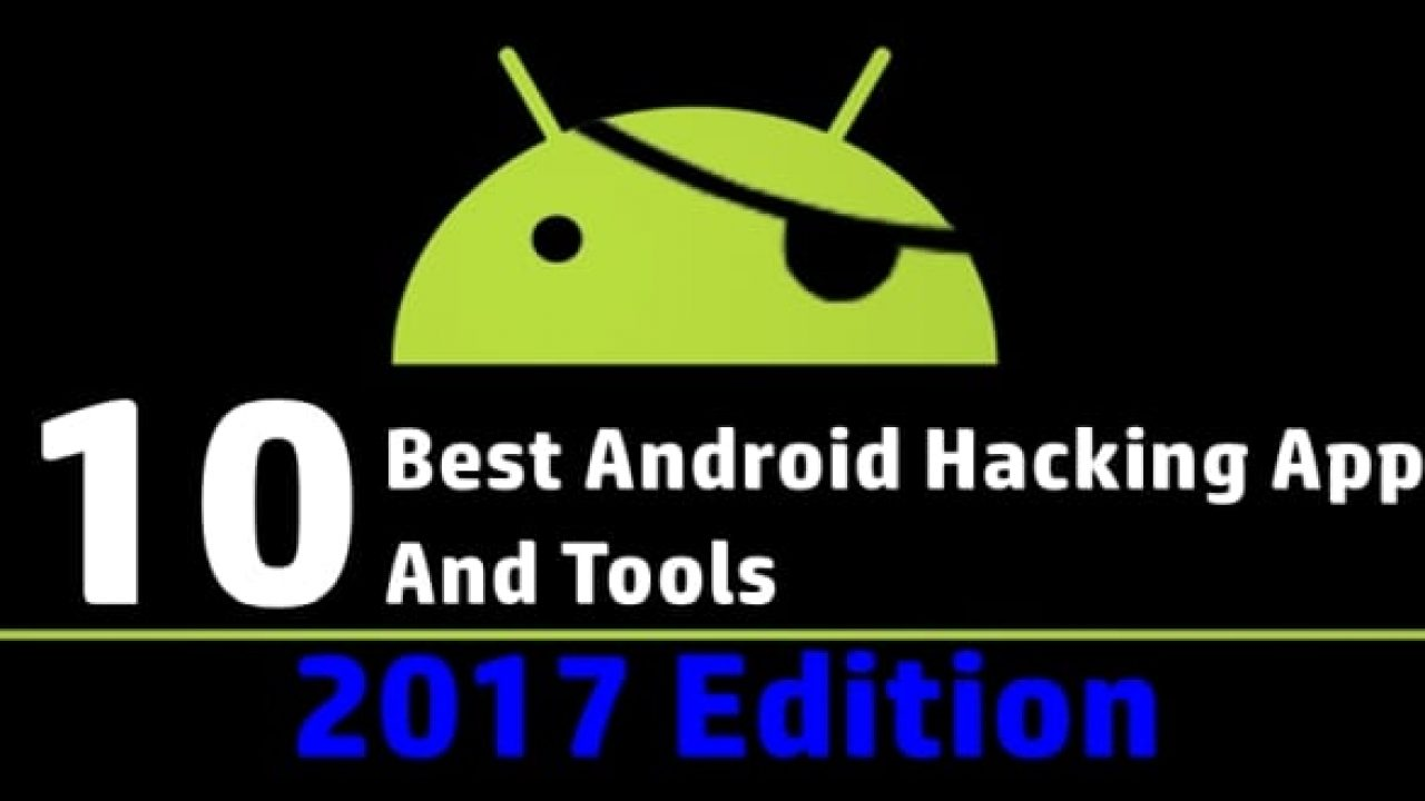 Top 10 Best Android Hacking Apps And Tools For 2018
