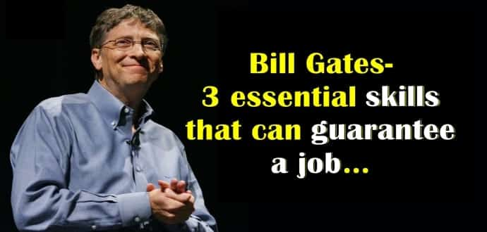 3 essential skills that can guarantee a job according to Bill Gates