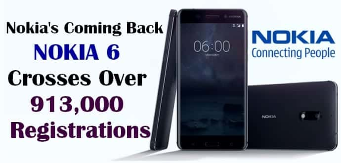 Nokia 6 Crosses Over 913,000 Registrations Ahead of Its January 19th Flash Sale