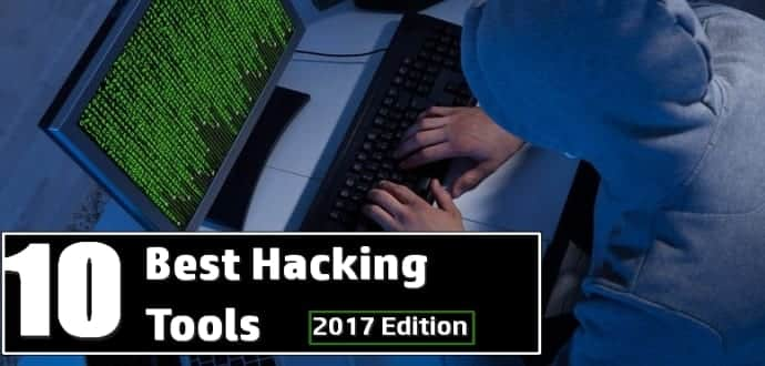 Top 10 Best Hacking Tools For 2017