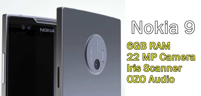 Nokia 9 Android Smartphone To Have 6GB RAM, OZO Audio, Iris Scanner, 22 MP Camera