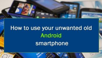 7 ways to reuse your old Android smartphone