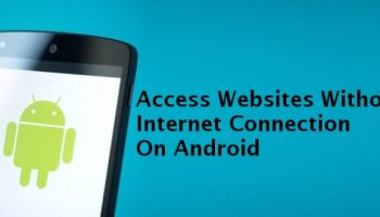 How To Access Websites Without Internet Connection On Android