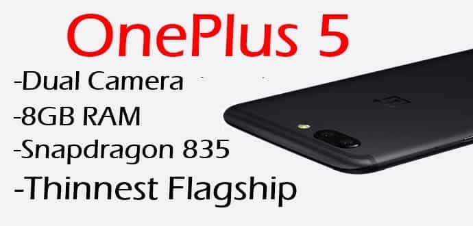 OnePlus 5 Specs Leaked:- 8GB RAM, Dual Camera, Snapdragon 835; Thinnest Flagship Smartphone