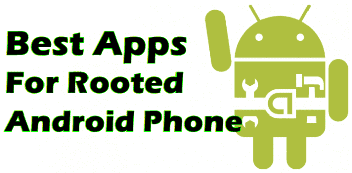 Must Have Apps For Rooted Android Phones