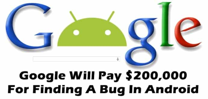Google will pay $200000 for finding a bug in Android