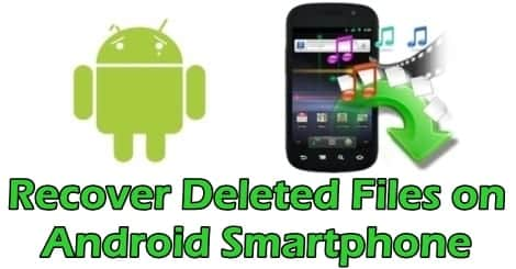 How to Recover Deleted Files on Android Smartphones and