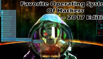 Best 10 Favourite Operating Systems Of Hackers – 2017 Edition