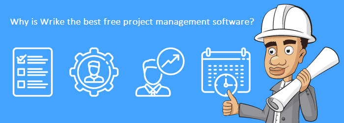 Why is Wrike the best free project management software?