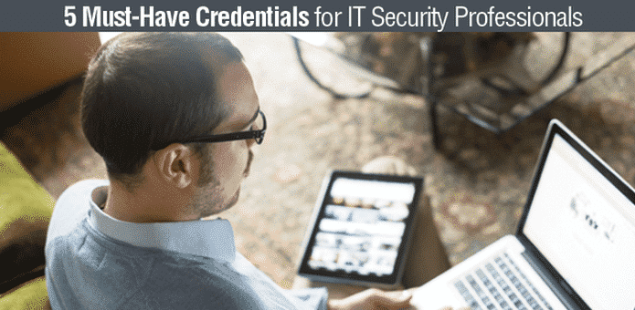 5 Must-Have Credentials for IT Security Professionals for 2017 and ...