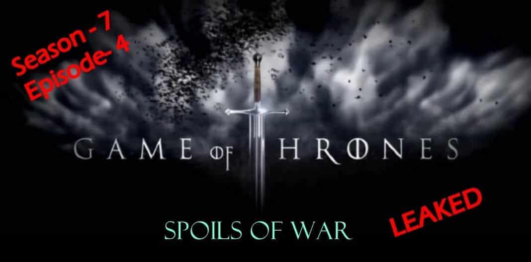 """As promised hackers leak Game of Thrones Season 7 Episode 4 """"Spoils of War"""" script"""