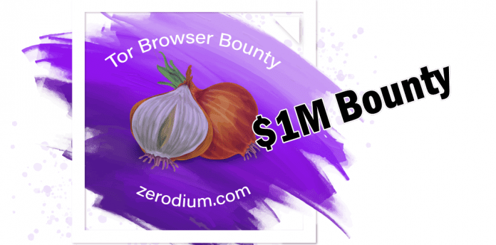 Hack The Tor Browser And Get $1 Million In Bug Bounty