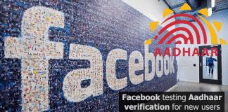Facebook testing Aadhaar 'verification' for new users, says not mandatory