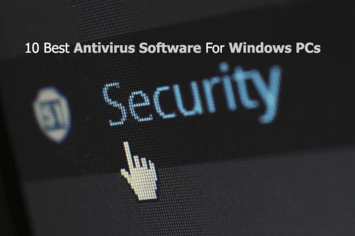 10 Best Antivirus Software For Windows PCs
