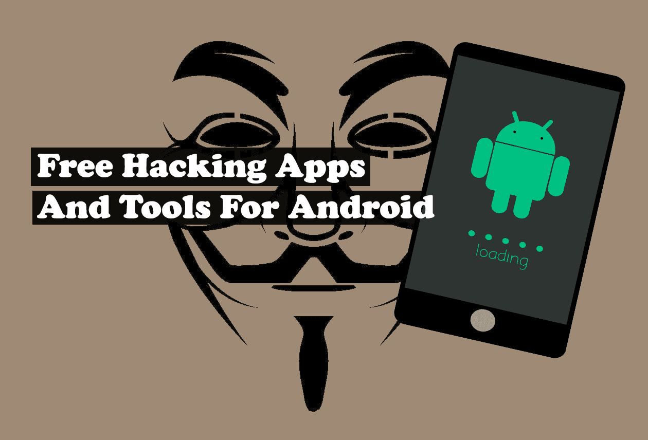 15 Best Android Hacking Apps And Tools ~2019 [ Free, 100