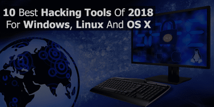 10 Best Hacking Tools Of 2018 For Windows, Linux And OS X