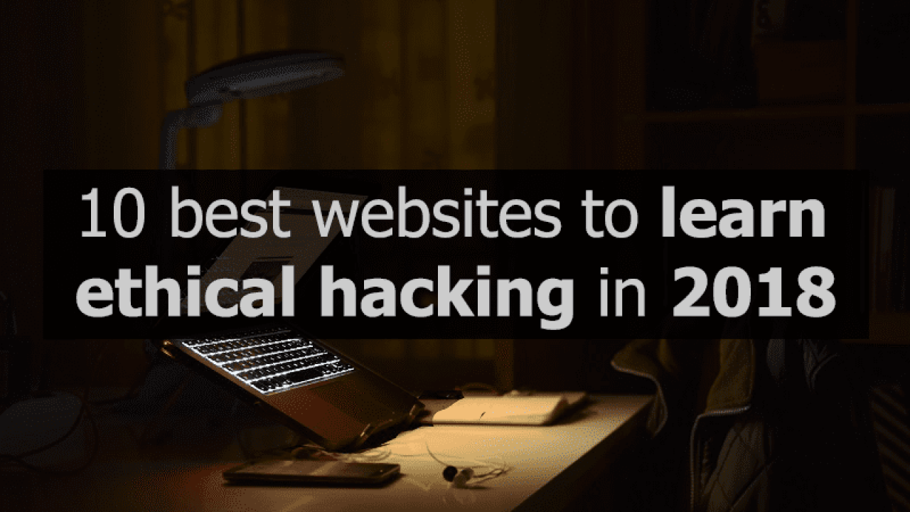 Learn Ethical Hacking In 2018 | 10 Best Hacking Websites
