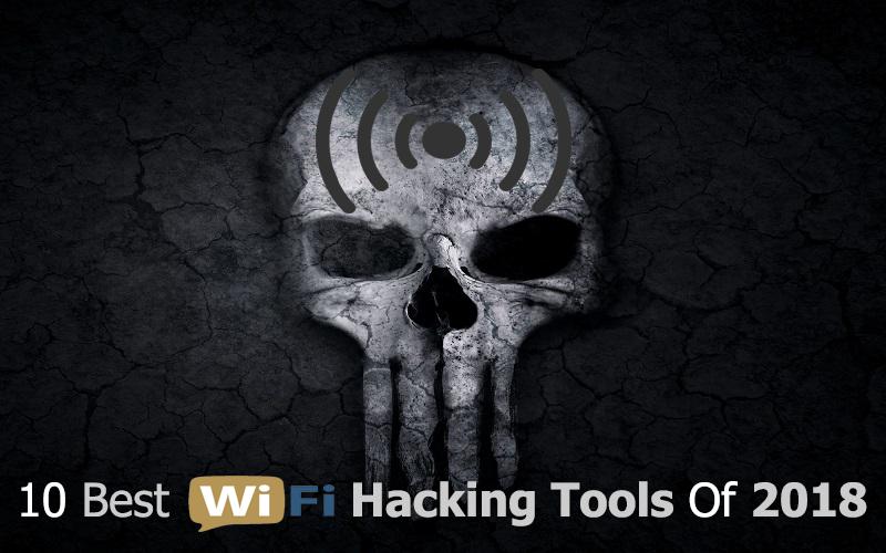 Top 10 Wi-Fi Hacking Tools