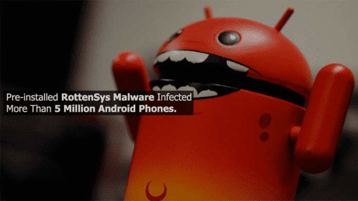 Pre-installed RottenSys Malware Infected More Than 5 Million Android Phones