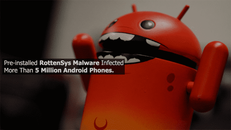 Pre-installed RottenSys Malware Infected More Than 5 ...