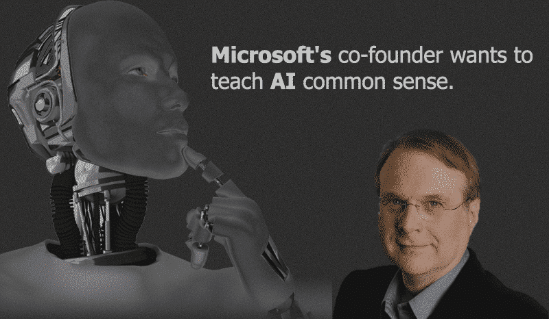 Microsoft's co-founder wants to teach AI common sense