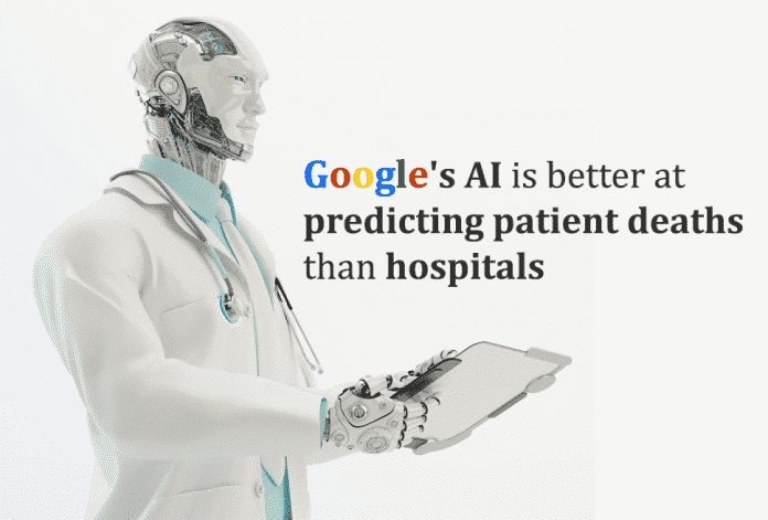 Google's AI can predict a patient's death with more accuracy than hospitals