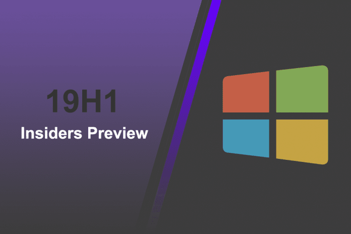 Microsoft releases first test build of Windows 10 19H1 for Insiders